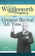 Load image into Gallery viewer, The Smith Wigglesworth Prophecy And The Greatest Revival Of All Time