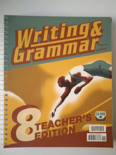 Load image into Gallery viewer, Writing & Grammar 8 - 3Rd. Edition (Teacher'S Edition)