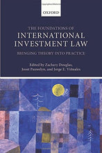 Load image into Gallery viewer, The Foundations Of International Investment Law: Bringing Theory Into Practice