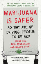 Load image into Gallery viewer, Marijuana Is Safer: So Why Are We Driving People To Drink? 2Nd Edition