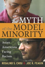 Load image into Gallery viewer, Myth Of The Model Minority: Asian Americans Facing Racism, Second Edition