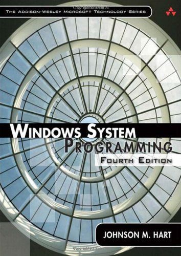 Windows System Programming (4Th Edition) (Addison-Wesley Microsoft Technology)
