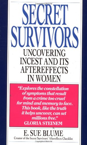 Secret Survivors: Uncovering Incest And Its Aftereffects In Women