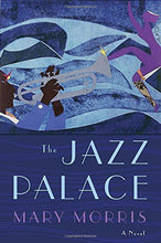 Load image into Gallery viewer, The Jazz Palace: A Novel