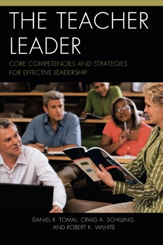 The Teacher Leader: Core Competencies And Strategies For Effective Leadership (The Concordia University Leadership Series)