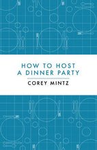 Load image into Gallery viewer, How To Host A Dinner Party
