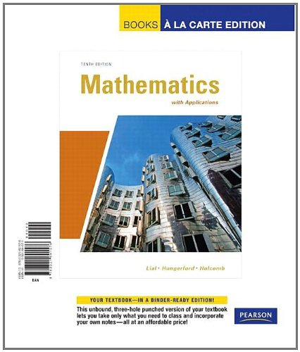 Mathematics With Applications, Books A La Carte Edition (10Th Edition)