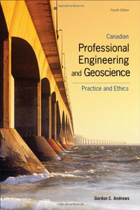 Canadian Professional Engineering And Geoscience: Practice And Ethics