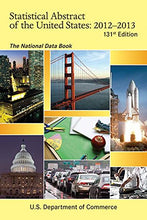 Load image into Gallery viewer, Statistical Abstract Of The United States 2012-2013: The National Data Book (Statistical Abstract United States (Paper/Skyhorse))