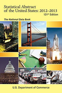 Statistical Abstract Of The United States 2012-2013: The National Data Book (Statistical Abstract United States (Paper/Skyhorse))