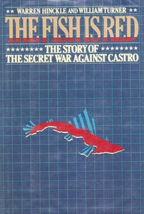 The Fish Is Red: The Story Of The Secret War Against Castro