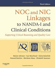 Load image into Gallery viewer, Noc And Nic Linkages To Nanda-I And Clinical Conditions: Supporting Critical Reasoning And Quality Care, 3E (Nanda, Noc, And Nic Linkages)