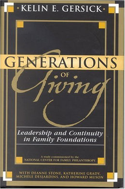 Generations Of Giving: Leadership And Continuity In Family Foundations