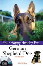 Load image into Gallery viewer, German Shepherd Dog: Your Happy Healthy Pet