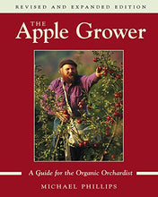 Load image into Gallery viewer, The Apple Grower: A Guide For The Organic Orchardist