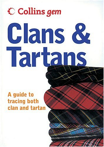 Clans & Tartans: A Guide To Tracing Both Clan And Tartan (Collins Gem)