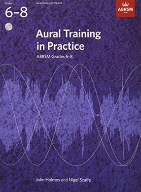Aural Training In Practice Gr 6-8 (Aural Training In Practice (Abrsm))