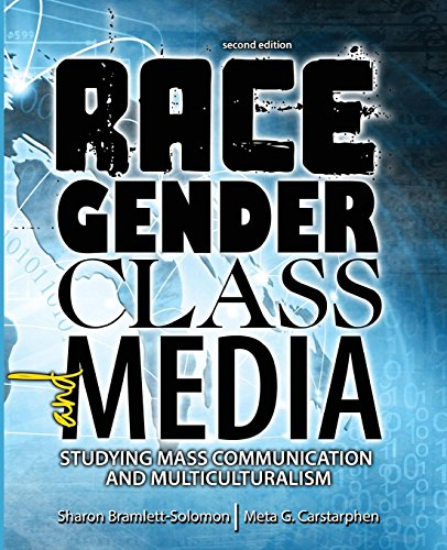 Race, Gender, Class, And Media: Studying Mass Communication And Multiculturalism, 2Nd Edition