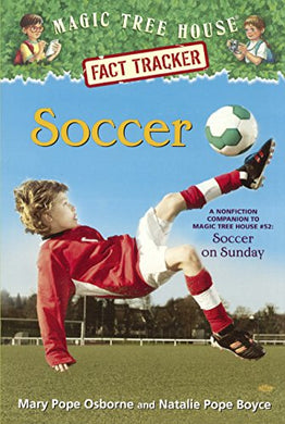 Soccer: A Nonfiction Companion To Magic Tree House #52 Soccer On Sunday (Turtleback School & Library Binding Edition) (Magic Tree House Fact Tracker)