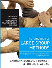 Load image into Gallery viewer, The Handbook Of Large Group Methods: Creating Systemic Change In Organizations And Communities