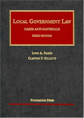 Local Government Law: Cases And Materials (University Casebook Series)