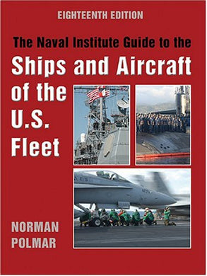 Naval Institute Guide To The Ships And Aircraft Of The U.S. Fleet, 18Th Edition