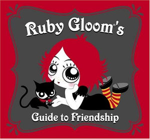 Ruby Gloom'S Guide To Friendship