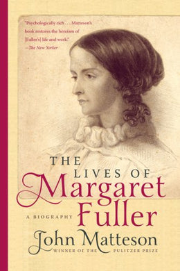 The Lives Of Margaret Fuller: A Biography