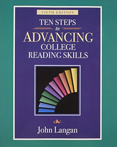 Ten Steps To Advancing College Reading Skills: Reading Level: 9-13 (Townsend Press Reading Series)
