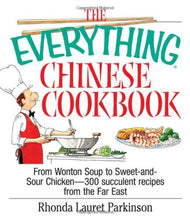 Load image into Gallery viewer, The Everything Chinese Cookbook: From Wonton Soup To Sweet And Sour Chicken-300 Succulent Recipes From The Far East (Everything Series)