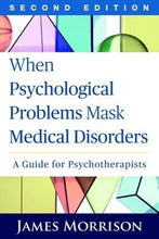 Load image into Gallery viewer, When Psychological Problems Mask Medical Disorders, Second Edition: A Guide For Psychotherapists