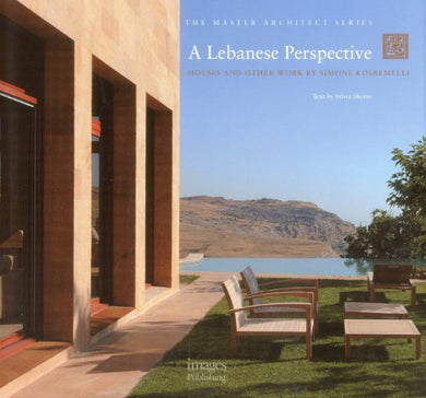 A Lebanese Perspective: Houses And Other Work - Simone Kosremelli (The Master Architect)