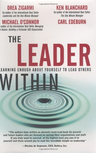 The Leader Within: Learning Enough About Yourself To Lead Others