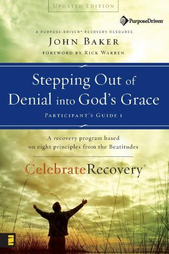 Stepping Out Of Denial Into God'S Grace Participant'S Guide 1: A Recovery Program Based On Eight Principles From The Beatitudes (Celebrate Recovery)