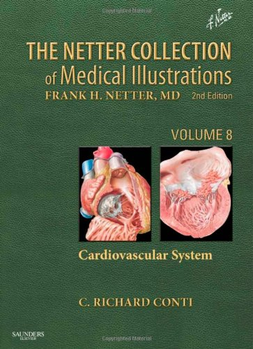 The Netter Collection Of Medical Illustrations - Cardiovascular System: Volume 8, 2E (Netter Green Book Collection)