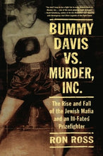 Load image into Gallery viewer, Bummy Davis Vs. Murder, Inc.: The Rise And Fall Of The Jewish Mafia And An Ill-Fated Prizefighter