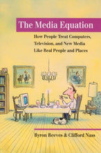 Load image into Gallery viewer, The Media Equation: How People Treat Computers, Television, And New Media Like Real People And Places (Csli Lecture Notes S)