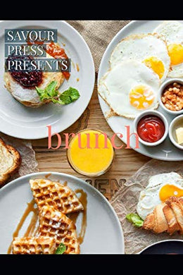 Brunch: An Easy And Delicious Brunch Cookbook!