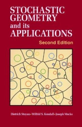 Stochastic Geometry And Its Applications, 2Nd Edition