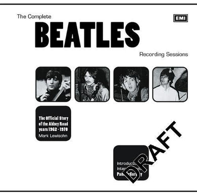 Complete Beatles Recording Sessions: The Official Story Of The Abbey Road Years 1962-1970
