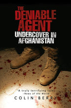 Load image into Gallery viewer, The Deniable Agent: Undercover In Afghanistan