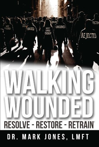 Walking Wounded: Resolve-Resore-Restrain