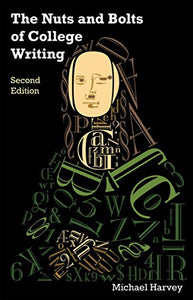 The Nuts And Bolts Of College Writing (Hackett Student Handbooks)