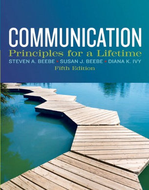 Communication: Principles For A Lifetime (5Th Edition)