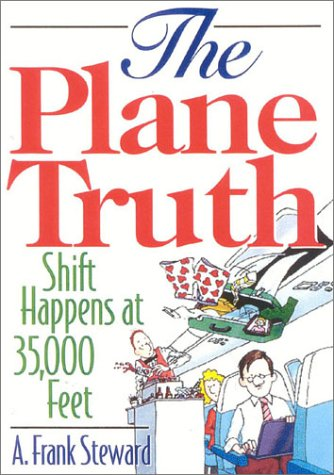 The Plane Truth!: Shift Happens At 35,000 Feet