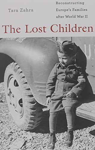The Lost Children: Reconstructing Europe'S Families After World War Ii