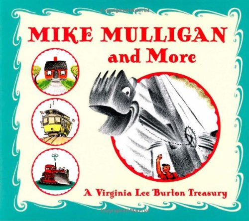 Mike Mulligan And More: Four Classic Stories By Virginia Lee Burton