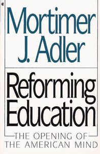 Reforming Education: The Opening Of American Mind