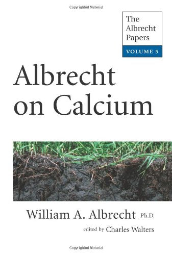 Albrecht On Calcium (The Albrecht Papers)