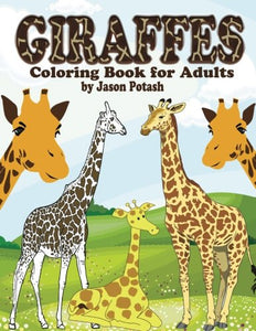 Giraffes Coloring Book For Adults (The Stress Relieving Adult Coloring Pages)
